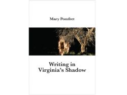 The front cover of Mary Pomfret's Writing in Virginia's shadow