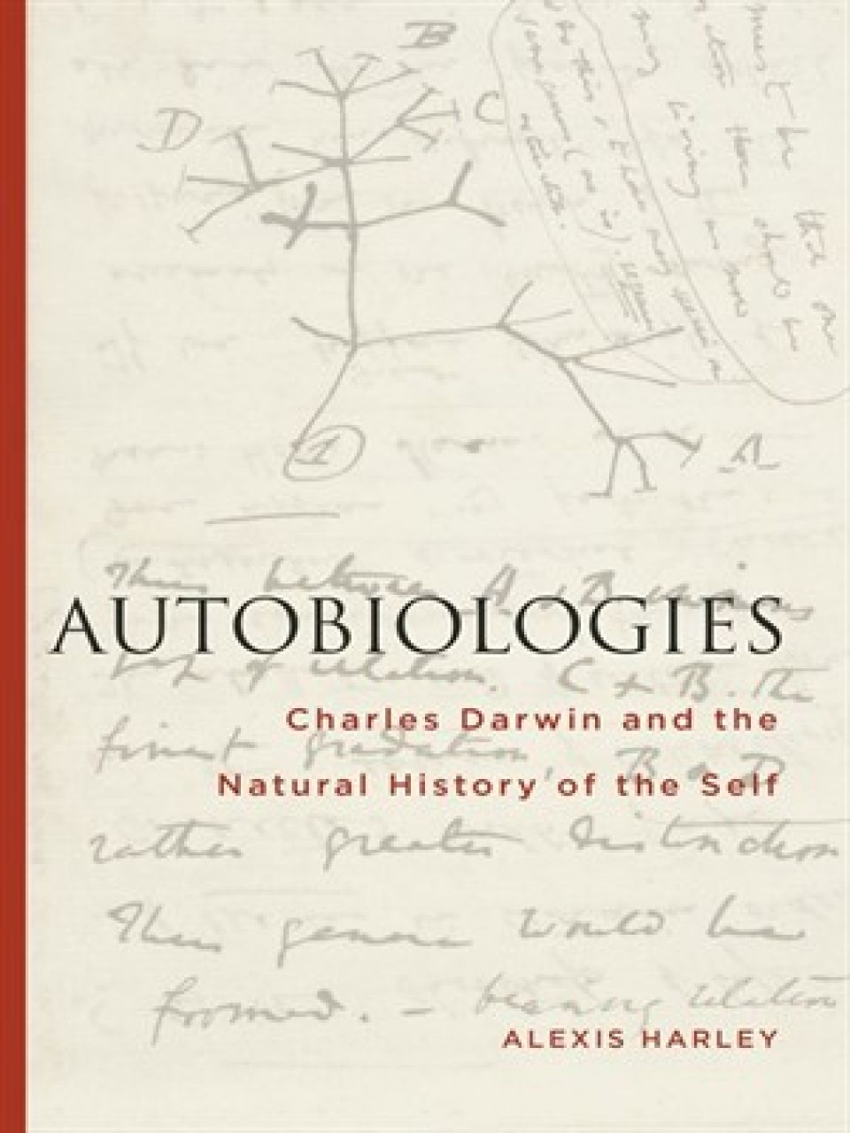 Autobiologies: Charles Darwin and the Natural History of the Self - Alexis Harley